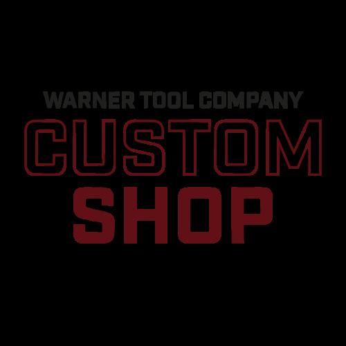WARNER TOOL COMPANY CUSTOM SHOP
