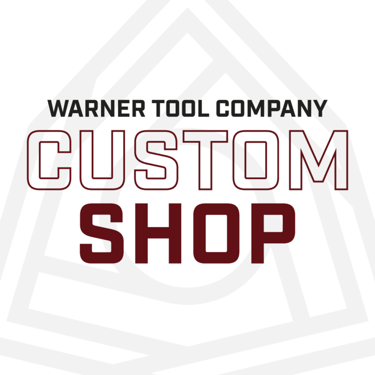 WARNER TOOL COMPANY CUSTOM SHOP